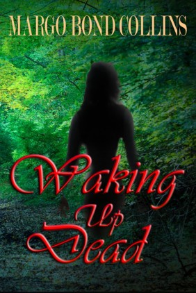 Waking Up Dead Margo Bond Collins